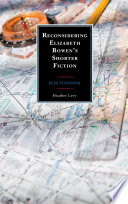 Reconsidering Elizabeth Bowen   s Shorter Fiction Book PDF