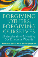 Forgiving Others Forgiving Ourselves