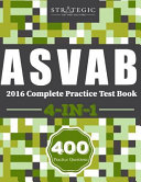 ASVAB 2016 Complete Practice Test Book  400 Practice Questions for the ASVAB Exam