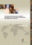 The World Intellectual Property Organization Traditional Knowledge Documentation Toolkit