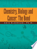 Chemistry  Biology and Cancer  the Bond
