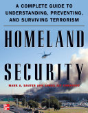 Homeland Security   A Complete Guide to Understanding  Preventing  and Surviving Terrorism