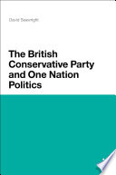 The British Conservative Party and One Nation Politics