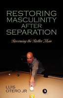 Restoring Masculinity After Separation