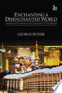 """Enchanting a Disenchanted World: Continuity and Change in the Cathedrals of Consumption"" by George Ritzer"