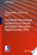First RILEM International Conference on Concrete and Digital Fabrication – Digital Concrete 2018