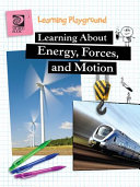 Learning about Energy, Forces, and Motion