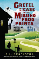 Pdf Gretel and the Case of the Missing Frog Prints: A Brothers Grimm Mystery (Brothers Grimm Mysteries) Telecharger