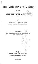 The American Colonies in the Seventeenth Century  The chartered colonies  Beginnings of self government Book