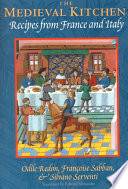 """The Medieval Kitchen: Recipes from France and Italy"" by Odile Redon, Françoise Sabban, Silvano Serventi, Edward Schneider"