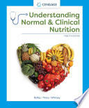 """Understanding Normal and Clinical Nutrition"" by Sharon Rady Rolfes, Kathryn Pinna, Ellie Whitney"