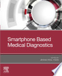 """Smartphone Based Medical Diagnostics"" by Jeong-Yeol Yoon"