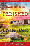 Perished by a Painting (A Lacey Doyle Cozy Mystery—Book 6) [Pdf/ePub] eBook