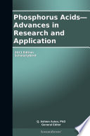 Phosphorus Acids Advances In Research And Application 2013 Edition