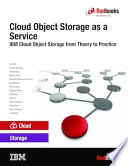 Cloud Object Storage as a Service  IBM Cloud Object Storage from Theory to Practice   For developers  IT architects and IT specialists