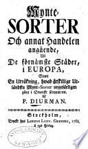 Mynte-Sorter och annat Handelen angående uti de fo̊rnåmste Ståder i Europa, samt en Utråkning, hvad åtstillige Utländska Mynt-Sorter ungefärligen göra i Swenskt Kopparimt
