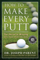 How to Make Every Putt