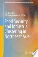 Food Security and Industrial Clustering in Northeast Asia Book
