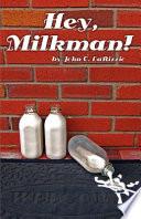Hey, Milkman!