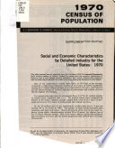 Social and Economic Characteristics by Detailed Industry for the United States  1970
