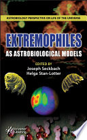 EXTREMOPHILES as Astrobiological Models