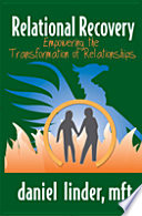 Relational Recovery Empowering The Transforamtion Of Relationships