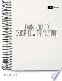 Learn How to Crush It With Youtube