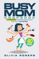 The Busy Mom Cookbook