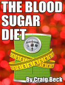 The Blood Sugar Diet  The Truth About Why We Get Fat Book