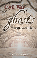 Civil War Ghosts Of South Carolina Book PDF