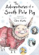 The Adventures of a South Pole Pig Pdf/ePub eBook