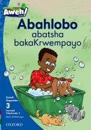 Books - Aweh! IsiXhosa Home Language Grade 1 Level 3 Reader 3: Abahlobo abatsha bakaKrwempayo   ISBN 9780190424725
