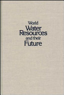 World Water Resources and Their Future