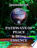 Pathways of Peace and Being Essence  Keys to the Kingdom