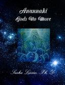 Anunnaki Gods No More