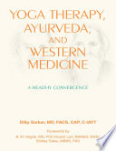 Yoga Therapy  Ayurveda  and Western Medicine  A Healthy Convergence