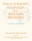 Yoga Therapy, Ayurveda, and Western Medicine: A Healthy Convergence