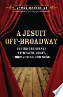 A Jesuit Off Broadway