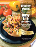 Healthy Meals for Your Busy Life Cookbook