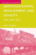 Democratization, Development, and Legality: Chile, 1831–1973