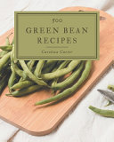 500 Green Bean Recipes