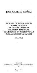 Noches de satén rígido ; María Cristina me quiere goberná ; Bromelia Madrigal ; Soliloquio en negro tenaz ; El llamado de la sangre