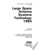 NASA Conference on Large Space Antenna Systems Technology  1984