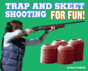 Trap and Skeet Shooting for Fun!