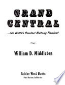 Grand Central, the World's Greatest Railway Terminal