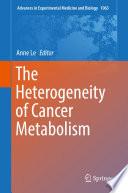 The Heterogeneity of Cancer Metabolism Book