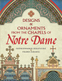 Designs and Ornaments from the Chapels of Notre Dame Book