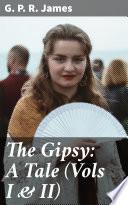 The Gipsy  A Tale  Vols I   II