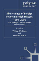 The Primacy of Foreign Policy in British History, 1660–2000