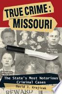 True Crime  Missouri